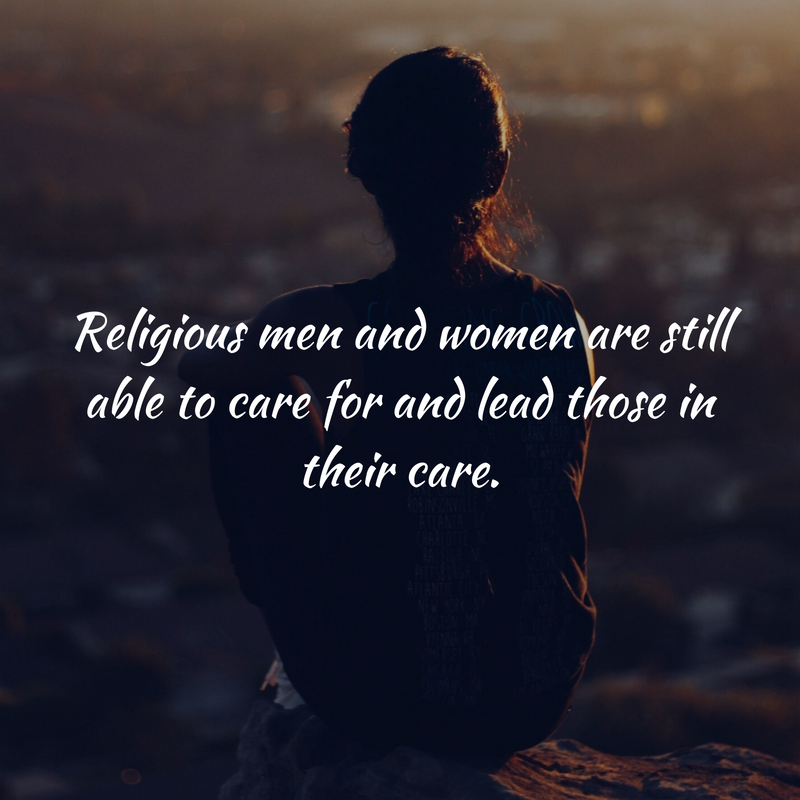Religious men and women are still able to care for and lead those in their care.