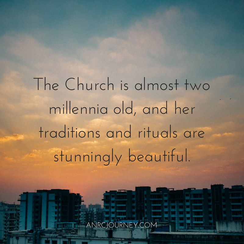 The Church is almost two millennia old, and her traditions and rituals are stunningly beautiful.