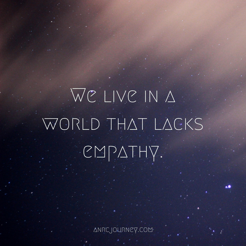 We live in a world that lacks empathy.