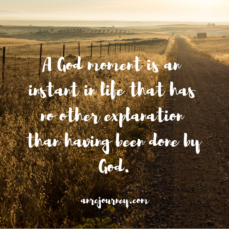 A God moment is an instant in life that has no explanation that having been done by God.