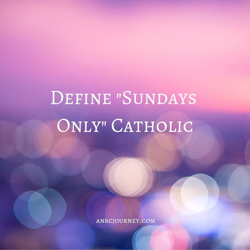 Define Sundays Only Catholic.