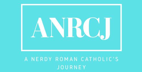 A Nerdy Roman Catholic's Journey
